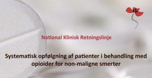 NKR Systematisk opfølgning af patienter i behandling med opioider for non-maligne smerter